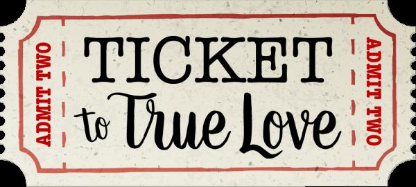 Ticket to True Love