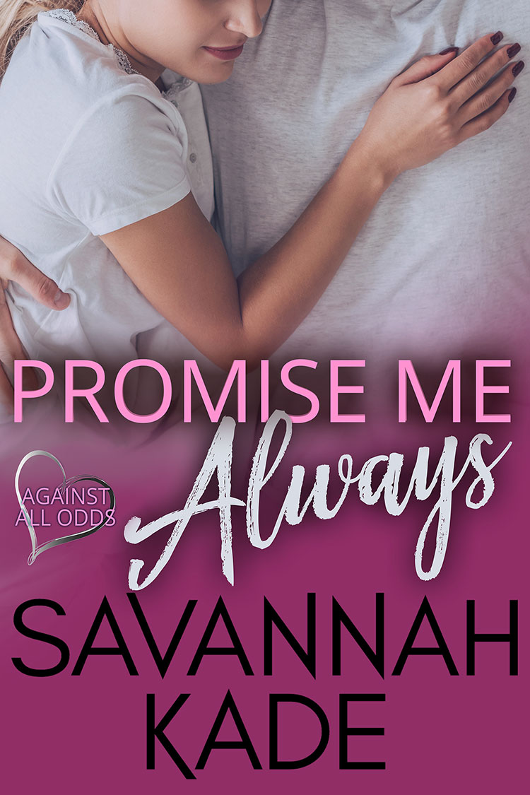 Promise Me Always - Against All Odds