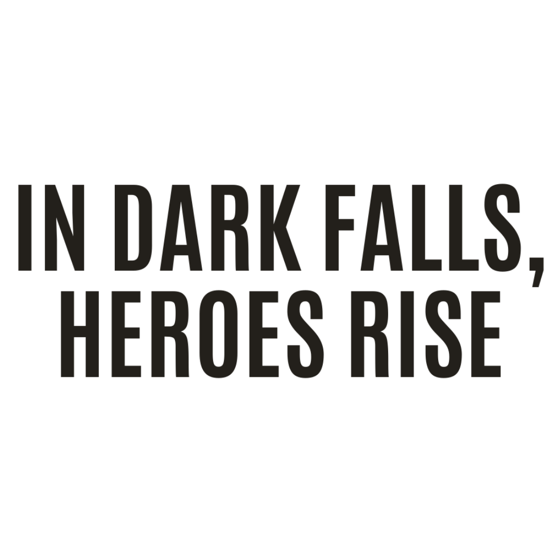 In Dark falls, heroes will rise...